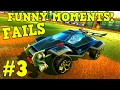 ROCKET LEAGUE FAILS & Funny Moments #3! (Funny Gameplay Compilation)