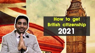 How to get british citizenship – UK 2021