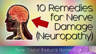 Top 10 Remedies To Repair Nerve Damage (Peripheral Neuropathy)