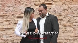 Pablo & Jhuly  -Nossa canção
