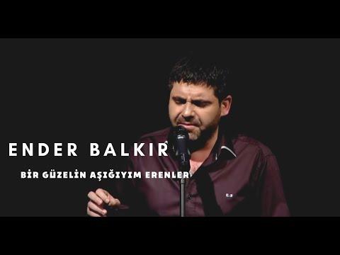 Ender BALKIR - Bir Güzelin Aşığıyım Erenler mp3