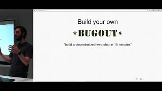 Bugout: practical decentralization with WebRTC - SingaporeJS