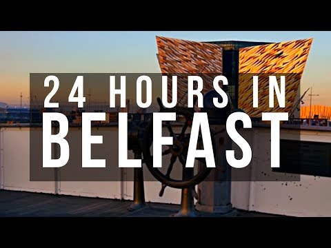24 Hours In Belfast - What To See In Belfast, NI?
