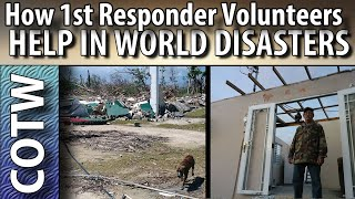 HOW FIRST RESPONDER VOLUNTEERS HELP IN DISASTERS AROUND THE WORLD