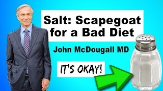 Low-Salt Diet Not Best For You? - Dr. McDougall