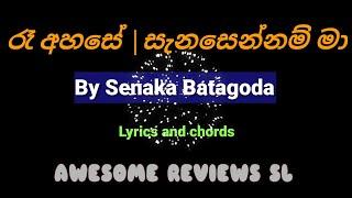 Sanasennam ma   Lyrics and chords by Senaka Batagoda.