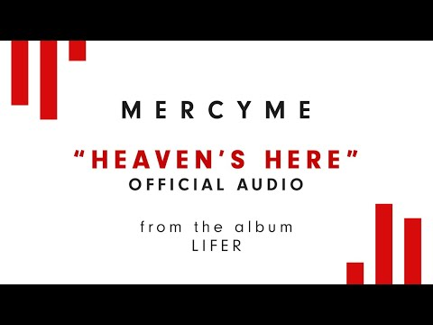 MercyMe - Heaven's Here (Audio)