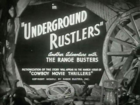 Underground Rustlers [1941] S. Roy Luby