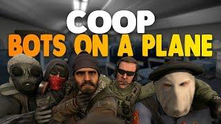 อีเพื่อนไม่รักดี!!! - CS:GO Coop - Bots on a plane