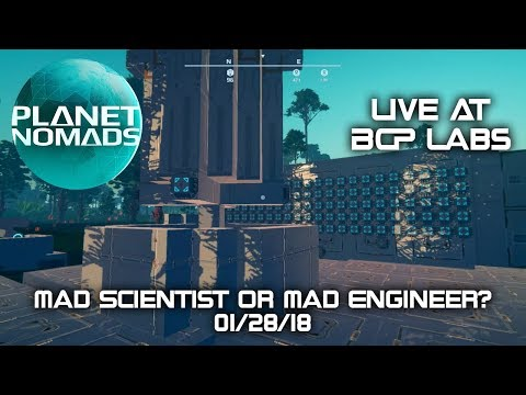 Planet Nomads - Mad Scientist or Mad Engineer? - Live At BCP Labs - 01/28/18