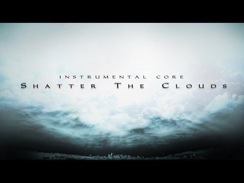 Shatter The Clouds: And here it is, the new  track from the Instrumental Core's gates called