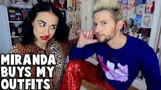 MY GIRLFRIEND BUYS MY OUTFITS (w/ Miranda Sings)
