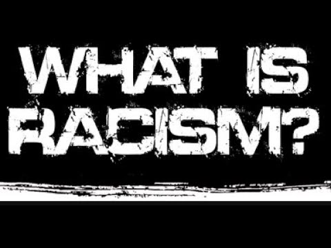 REASONABILITY, RACISM, EQUAL RACISM AND ONE SIDED RACISM PT 1