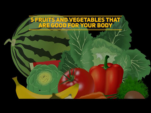 Best 5 Fruits and Vegetables You Should Be Eat For A Healthy Body