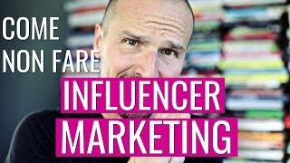 Come NON fare Influencer Marketing