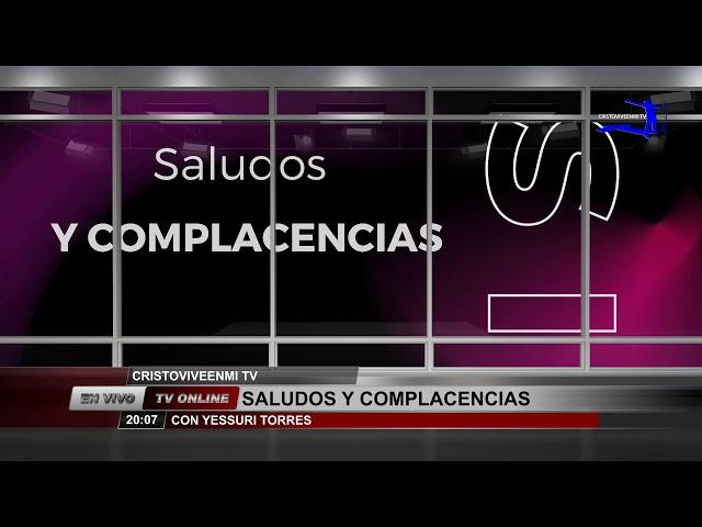 SALUDOS Y COMPLACENCIAS