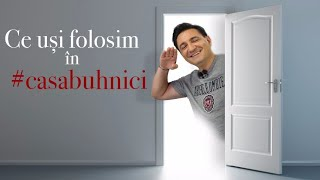 Ce uși folosim în #casabuhnici