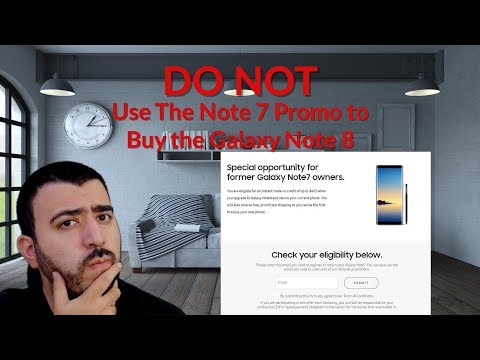 DO NOT Use The Note 7 Promo to Buy the Galaxy Note 8