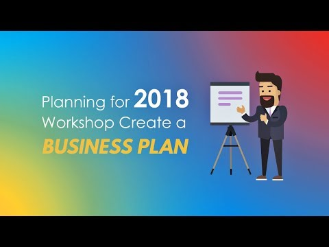 Planning for 2018 Workshop Create a Business Plan
