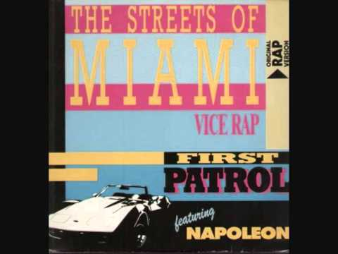 First Patrol Feat.Napoleon - The Streets Of Miami(Vice Rap).1987