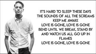 G-Eazy - Love Is Gone (ft. Drew Love) [LYRICS]