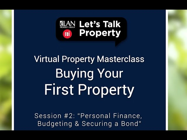 Virtual Property Masterclass  Session #2  Personal Finance, Budgeting & Securing a Bond