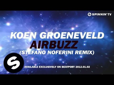 Koen Groeneveld - Airbuzz (Stefano Noferini Remix) [Exclusive Preview]