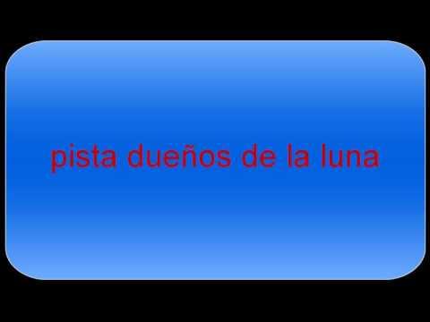 PISTA LOS DUEÑOS DE LA LUNA (KINO)