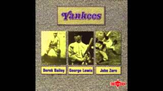 Yankees - Derek Bailey / George Lewis / John Zorn (Full Album 1983)