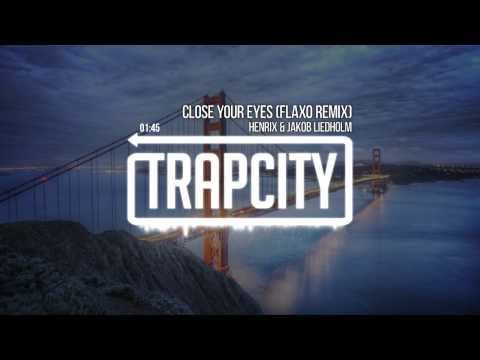 Henrix & Jakob Liedholm - Close Your Eyes (Flaxo Remix)