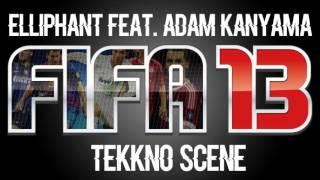 Elliphant - TeKKno Scene feat. Adam Kanyama (FIFA 13)