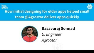 How initial designing for older apps helped  small team @Agrostar deliver apps quickly