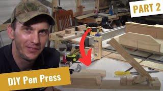 Make A Pen Press Part 2