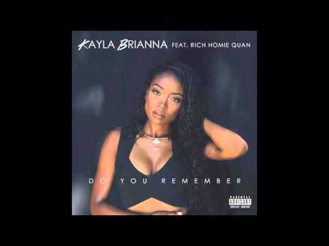 Kayla Brianna ft Rich Homie Quan Do You Remember