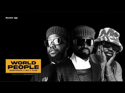World People [MUSIC VIDEO] Basketmouth Feat Flash & BOJ #Yabasi #PapaBenjiSoundtrack