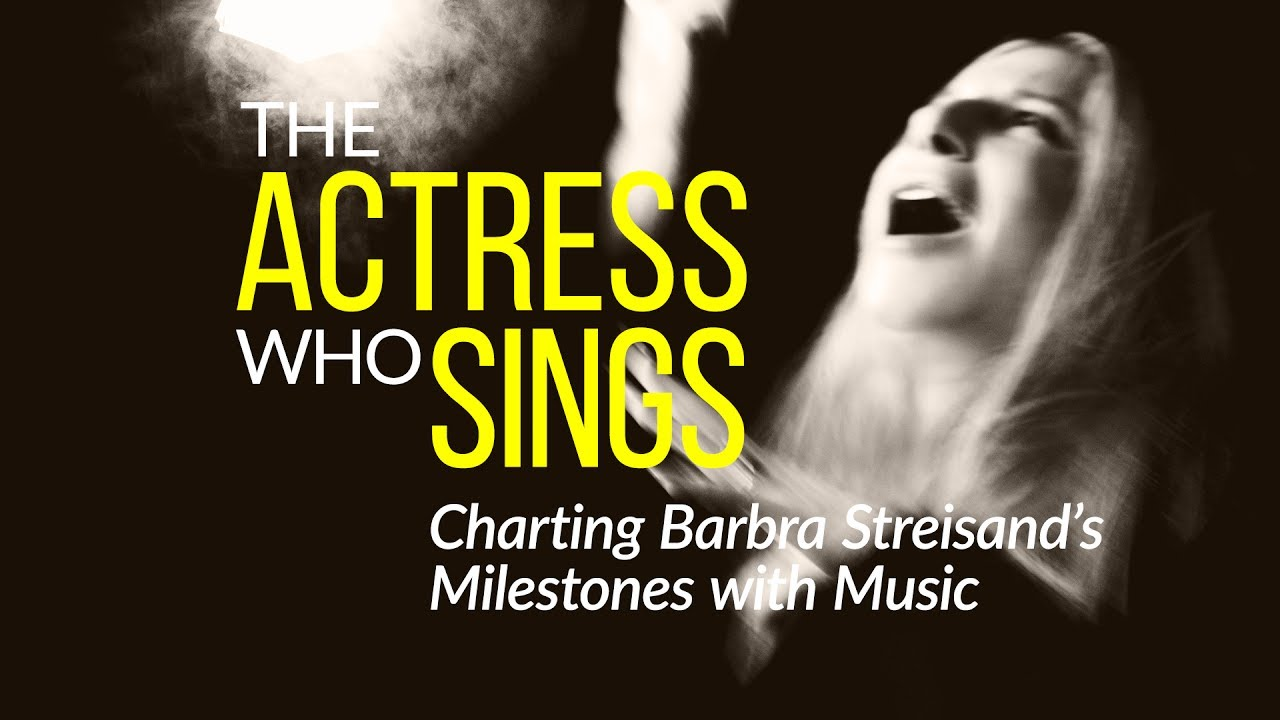 Barbra Streisand  - The Actress Who Sings