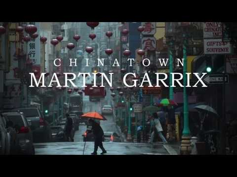 Martin Garrix - Chinatown [Original mix]
