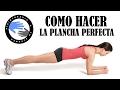 Como hacer la plancha correctamente, trabaja tus abdominales sin dañar la espalda