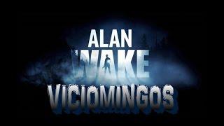 Alan Wake - Viciomingos (El Esteban Rey de los videojuegos)