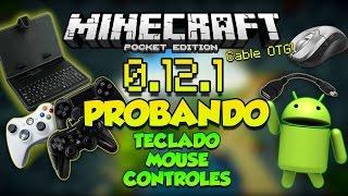 MINECRAFT PE 0.12.0 - 0.12.1 - PROBANDO CONTROLES TECLADO Y MOUSE CON OTG !