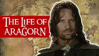 The Life of Aragorn: What happened before the Lord of the Rings? [ Tolkien EXPLAINED ]