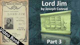 Part 3 - Lord Jim Audiobook by Joseph Conrad (Chs 13-19)(, 2011-09-24T07:39:57.000Z)