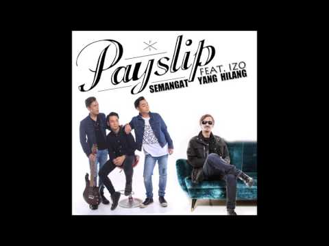 Payslip - Semangat Yang Hilang (feat. Izo) [Official Audio Video]