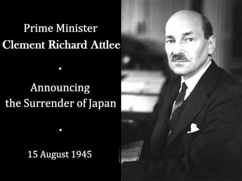 PM Clement Attlee - The Surrender of Japan - 15 August 1945