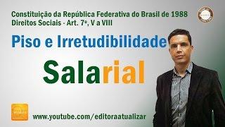 CF88 - Art. 7°, V a VIII  (Piso e Irredutibilidade Salarial)
