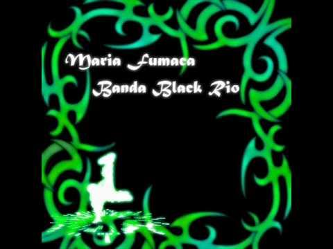 """Maria Fumaca"" by Banda Black Rio"