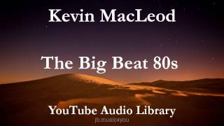 The Big Beat 80s - Kevin MacLeod & Syrinx Starr | Download Link (YouTube Audio Library)(The Big Beat 80s - Kevin MacLeod & Syrinx Starr - Genre: Dance & Electronic - Mood: Bouncy, Bright - Royalty Free Music from YouTube Audio Library - Direct ..., 2015-10-27T19:06:32.000Z)