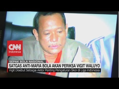 Satgas Anti-Mafia Bola akan Periksa Vigit Waluyo Mp3
