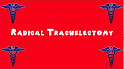 Pronounce Medical Words ― Radical Trachelectomy