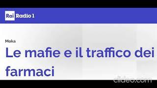 Sergio Nazzaro: RAI Radio 1 mafie e traffico di farmaci